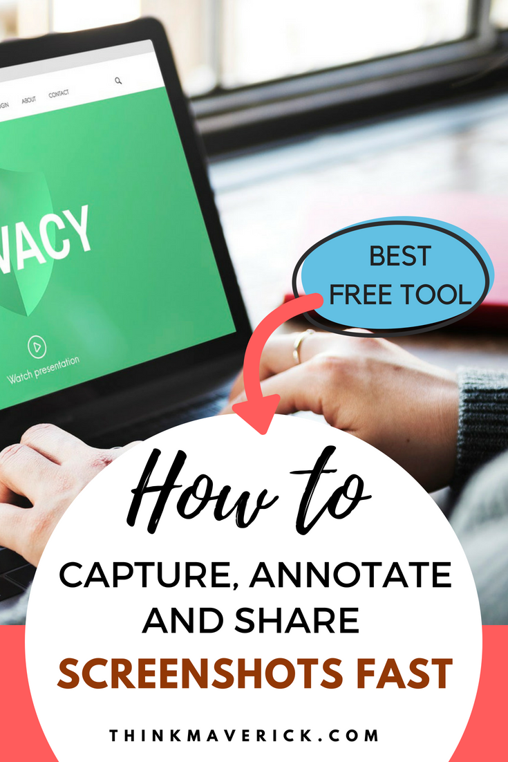 How to Capture, Annotate and Share Screenshots Fast: The best free screen capture software 2019