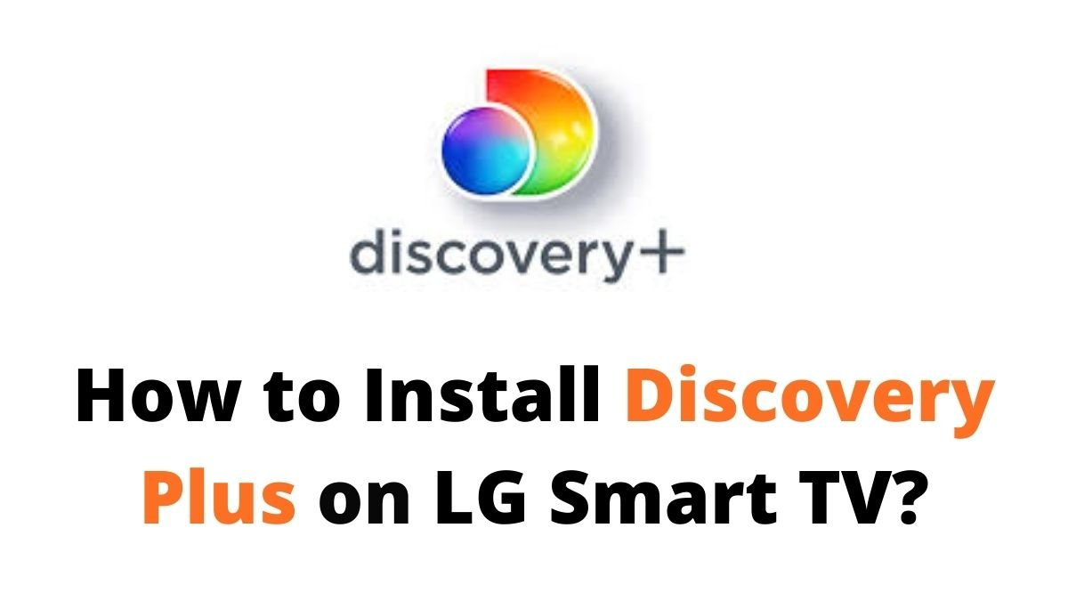 How to Install Discovery Plus on LG Smart TV?