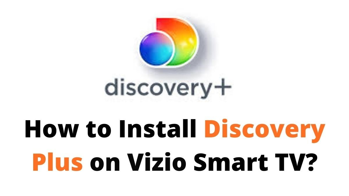 How to Install Discovery Plus on Vizio Smart TV?